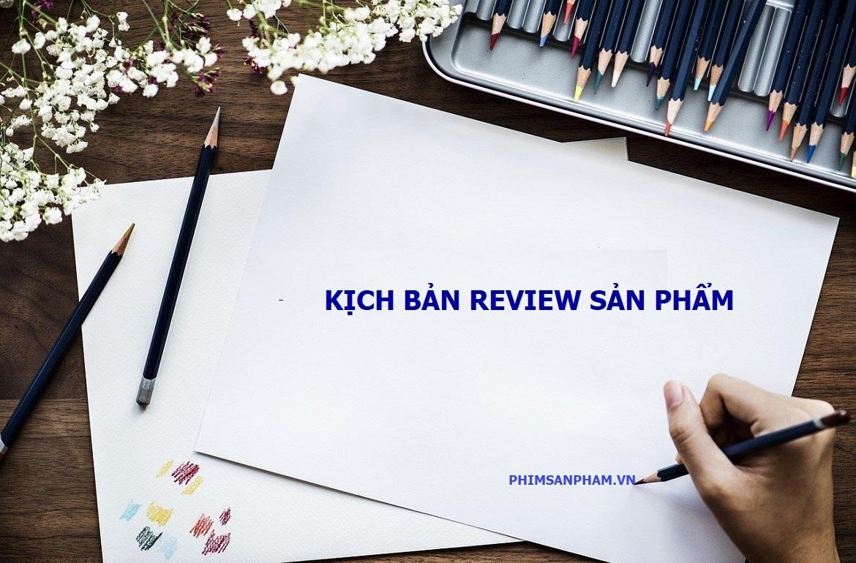 vai trò kịch bản review sản phẩm